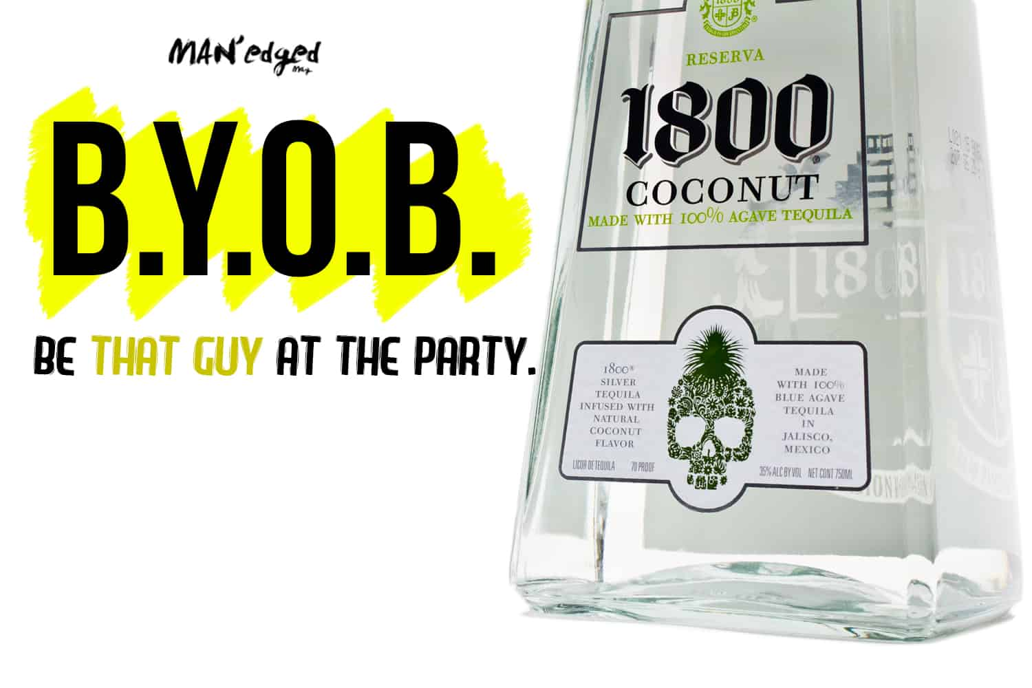 "BYOB ""be that guy at the party"" words next to 1800 Tequila alcohol bottle, Cinco De Mayo"